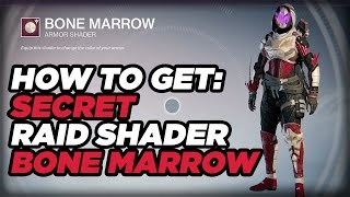 How to Get The Bone Marrow Shader - Destiny: The Taken King