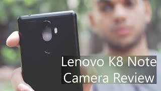 Lenovo K8 Note Camera Review