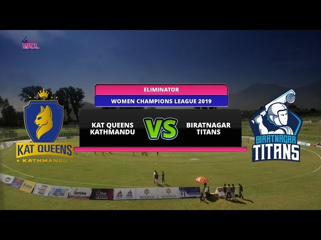 WOMEN CHAMPIONS LEAGUE 2019 || KAT QUEENS KATHMANDU VS BIRATNAGAR TITANS || ELIMINATOR || 2ND INNING
