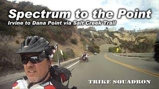 spectrum to the point 4 recumbent trikes riding to dana point ca