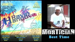 Mortician - Best Time (Ravin Hangova Riddim)