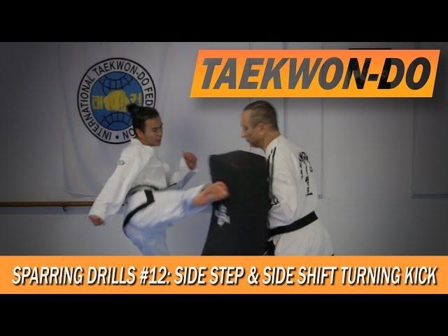 Sparring Drills #12: Side-step & Side-shift Turning Kick.
