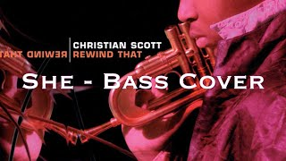 Christian Scott aTunde Adjuah - She - Bass Cover