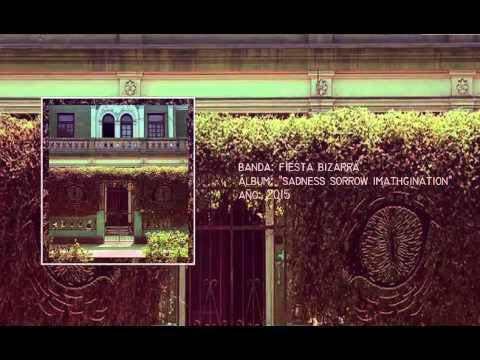 "Fiesta Bizarra - ""Sadness Sorrow Imathgination"" [Full LP] (2015)"