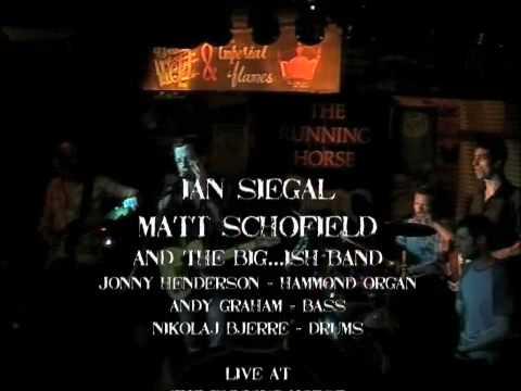Ian Siegal, Matt Schofield and The Big...ish Band @ The Running Horse, Nottingham 07/07/05