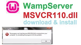 wampserver msvcr110.dll problem -  msvcr110.dll download and install