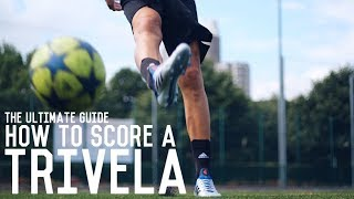 How To Score A Trivela | The Ultimate Guide To Shooting With The Outside Of Your Foot