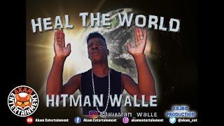HitMan Walle - Heal The World - April 2020