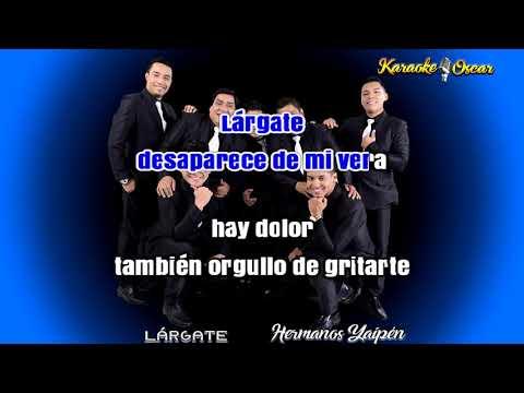 Largate Hermanos Yaipen Karaoke