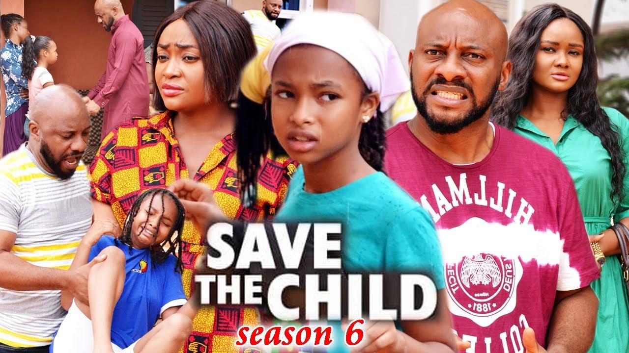 Download SAVE THE CHILD SEASON 6(Trending New Movie)Yul Edochie 2021 Latest Nigerian Blockbuster Movie 720