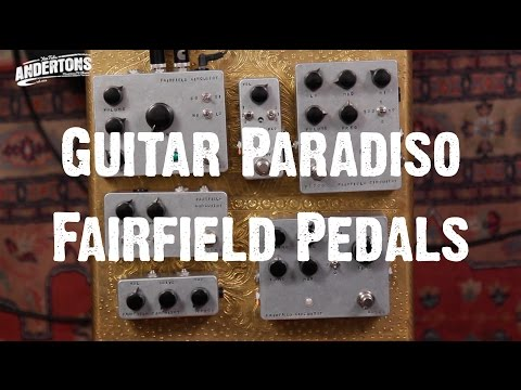 Guitar Paradiso - Fairfield Circuitry Pedals