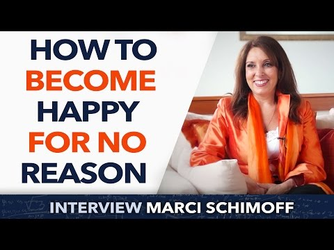 How to become happy for no reason - Marci Shimoff