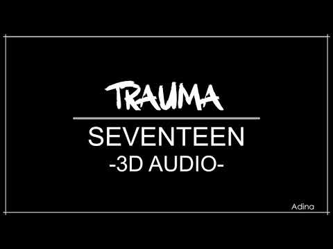 TRAUMA - SEVENTEEN (3D Audio)