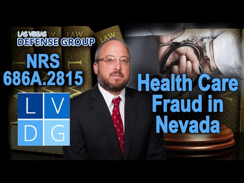 "How would I get arrested for ""health care fraud"" in Nevada? Law & penalties"