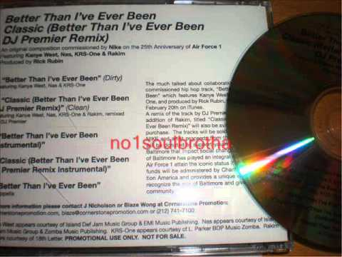 Kanye West, Nas, KrsOne & Rakim Classic Better Than Ive Ever Been DJ Premier Remix Clean