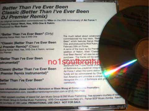 Kanye West, Nas, KrsOne & Rakim Classic Better Than Ive Ever Been DJ Premier Remix Clean