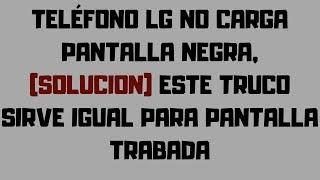 NO ENCIENDE TELEFONO LG , PANTALLA NEGRA,NO PRENDE,TELEFONO MUERTO.2019