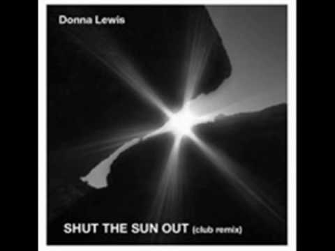Shut The Sun Out by Donna Lewis