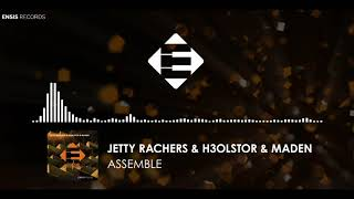 Jetty Rachers & H3OLSTOR & Maden - Assemble (OUT NOW)