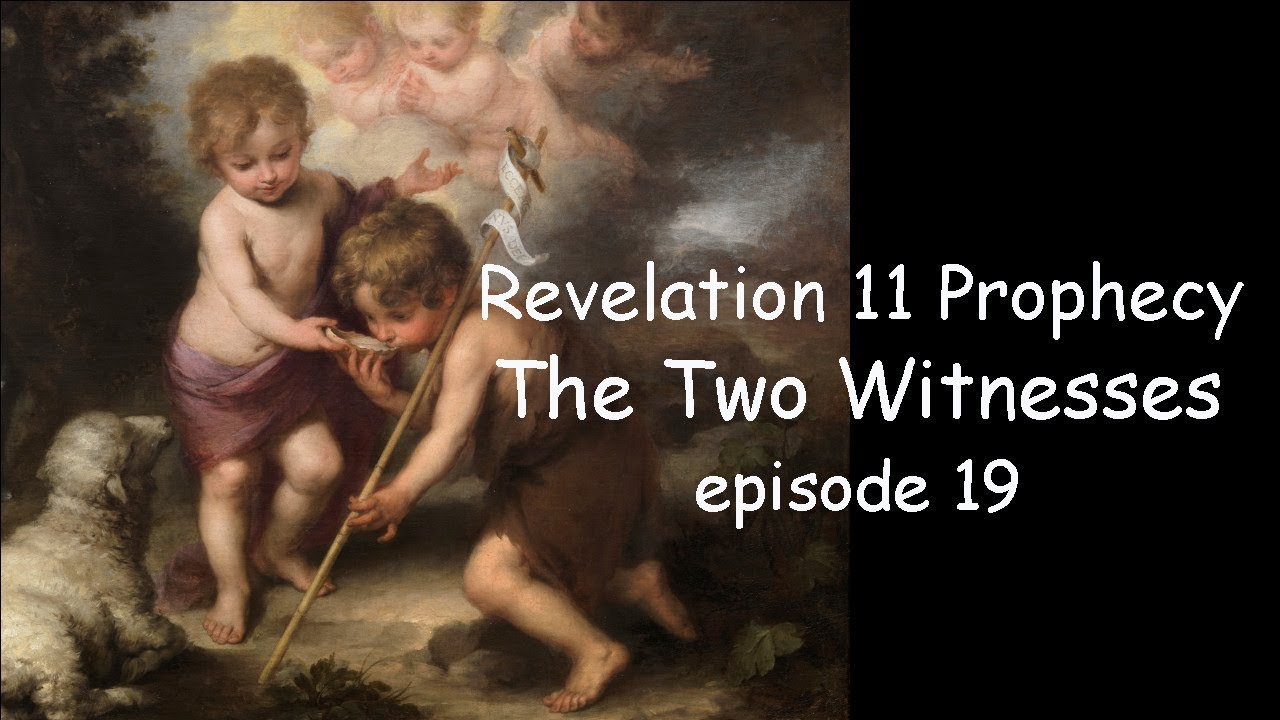 Revelation 11 Prophecy - The Two Witnesses. Plus, the Women at the Wells. Episode 19
