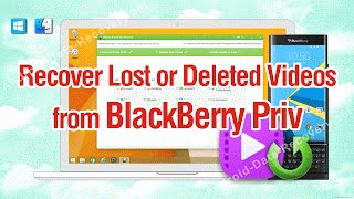 How to Recover Lost or Deleted Videos from BlackBerry Priv