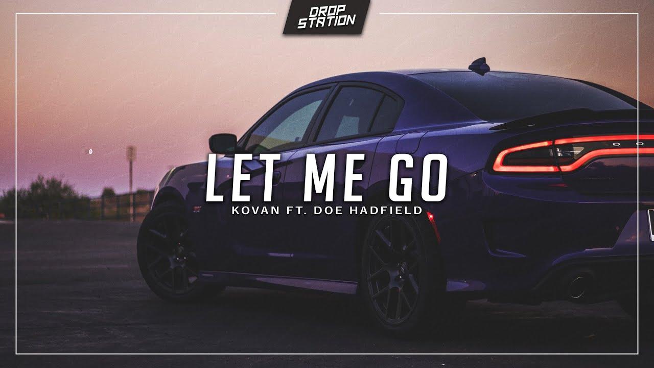 Kovan - Let Me Go (Ft. Doe Hadfield)
