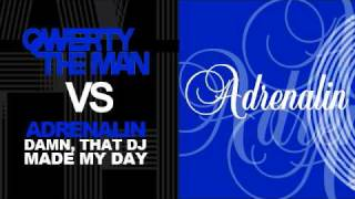 Qwerty The Man vs Adrenalin - Damn, that DJ made my day