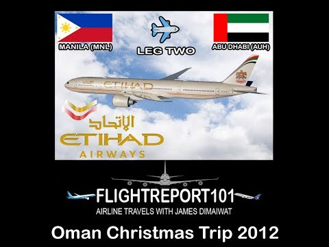 FLIGHTREPORT101  Oman Christmas Trip 2012   Leg Two   MNL-AUH