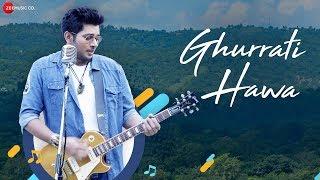 Ghurrati Hawa Official Music Mohsin Akhtar Pranati Rai Prakash Mahi Sharma & Sanjana Vij