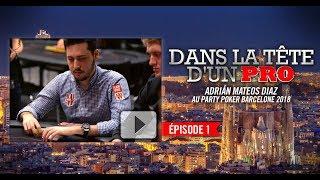 Dans la Tête d'un Pro : Adrián Mateos au partypoker MILLIONS Barcelone 2018 (1)