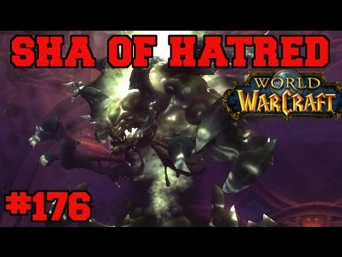 Sha of Hatred - WoW Let's Play - Episode 176 - World of Warcraft Gameplay