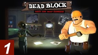 Dead Block - Walkthrough - Part 1 ZOMBIE ROCK N