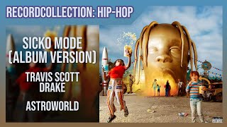 Travis Scott - SICKO MODE (ft. Drake) (Album Version) (HQ Audio)