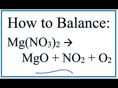 How To Balance Mg(NO3)2 = MgO + NO2 + O2 (Magnesium Nitrate)
