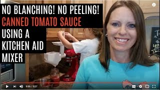 Use Your Kitchen Aid Mixer to Cut the Time it Takes to Prepare Tomatoes for Canning