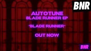 """Autotune - """"Blade Runner (Original)"""" [Official Audio]"""