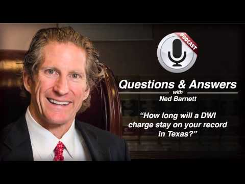 How long will a DWI charge stay on your record in Texas?