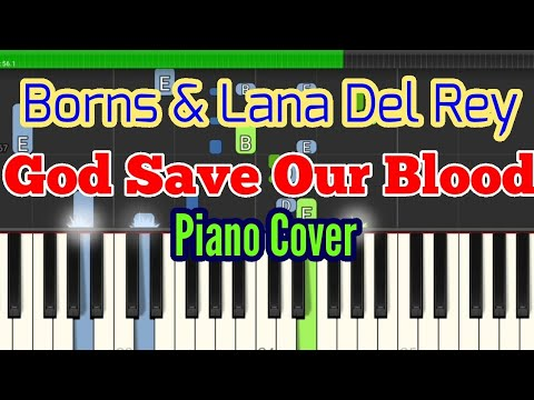 God Save Our Blood - Piano Cover - Borns & Lana Del Rey