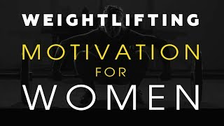 Тяжелая атлетика (Weightlifting) motivation for women.