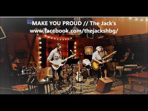 Make You Proud - The Jacks From Harrisburg, PA