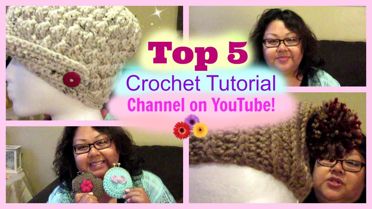 Top 5 Crochet Tutorial Channels On Youtube Youtube