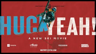 HUCK YEAH! - Official Trailer - Matchstick Productions 2020