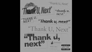 ariana grande - thank u, next (reloaded/ SANG remix)