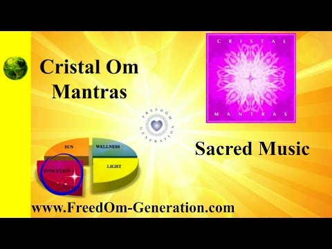 Music : CRISTAL OM MANTRAS ~ Nathalie Gauthier & Marc Sohier