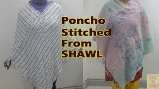 How to Make Poncho From Shawl-Reuse of Old Shawl/Scarf/Dupatta-Easy To Learn