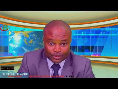 THE TRUTH OF THE MATTER BIAFRATV