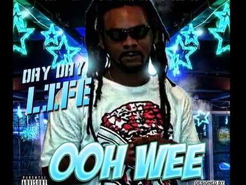 Day Day Life OOh Wee