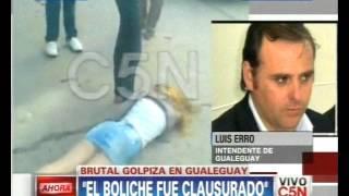 C5N - SOCIEDAD: VIOLENTA GOLPIZA EN ENTRE RIOS. HABLA EL INTENDENTE