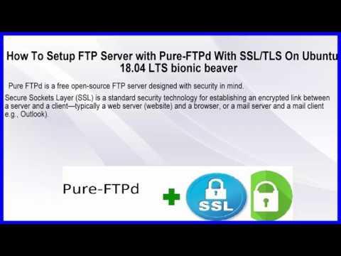 How To Setup Pure-FTPd FTP Service with SSL/TLS on Ubuntu 18 04 Bionic  Beaver