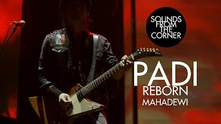 Padi Reborn - Mahadewi   Sounds From The Corner Live #47